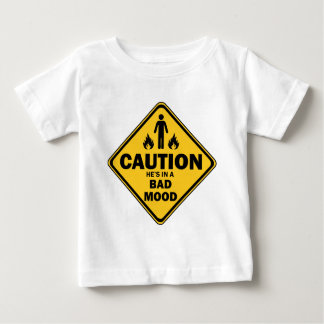 caution he is in a bad mood baby T-Shirt