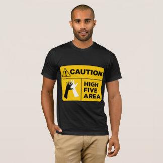 Caution! High Five Area! T-Shirt