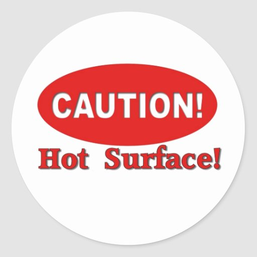 Caution! - Hot Surface Round Stickers
