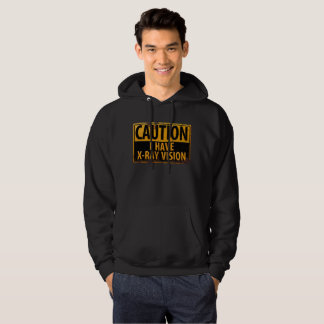CAUTION I Have X-Ray Vision Rusty Yellow Sign Hoodie