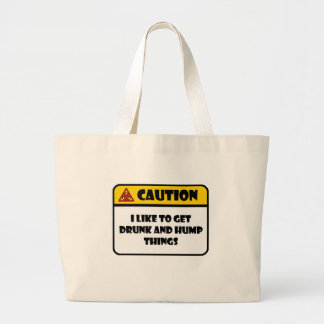 CAUTION - I LIKE TO GET DRUNK AND HUMP THINGS TOTE BAG
