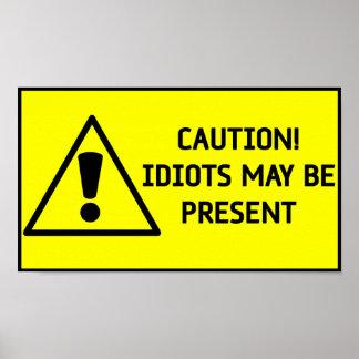 Caution Idiots Poster