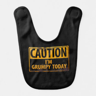 CAUTION I'm Grumpy Today - Rusty Metal Danger Sign Bib