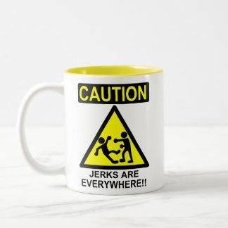 Caution Jerks are Everywhere!! Two-Tone Coffee Mug