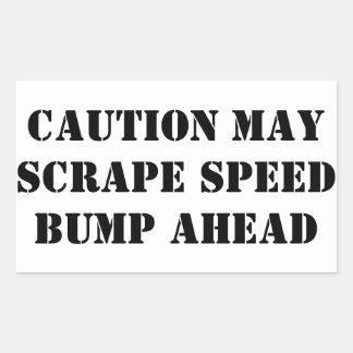 CAUTION MAY SCRAPE SPEED BUMP AHEAD (4 STICKER'S) RECTANGULAR STICKER
