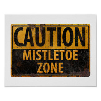 Caution Mistletoe Zone Christmas Kissing Sign