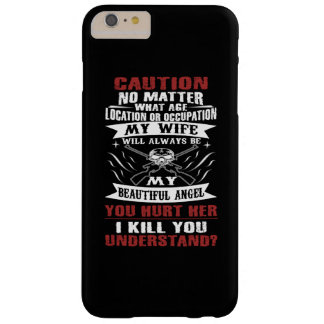 CAUTION MY WIFE BARELY THERE iPhone 6 PLUS CASE