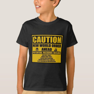 CAUTION NEW WORLD ORDER T-SHIRT