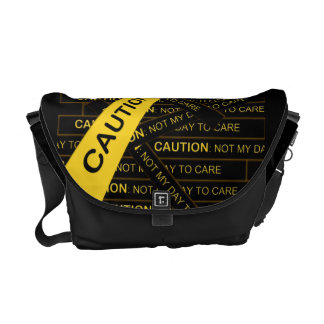 Caution Not My Day to Care Messenger Bag