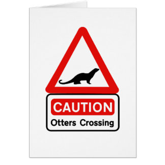 Caution Otters (2), Traffic Sign, UK Card