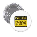 Caution Politically Incorrect Badges