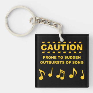 Caution Prone to Sudden Outbursts of Song Key Ring