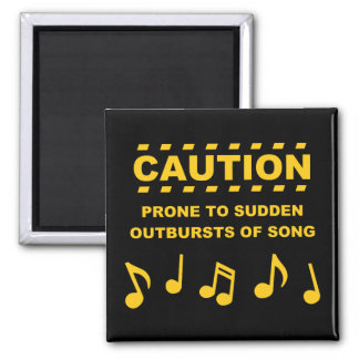 Caution Prone to Sudden Outbursts of Song Magnet