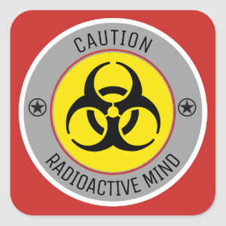 CAUTION RADIOACTIVE MIND SQUARE STICKER