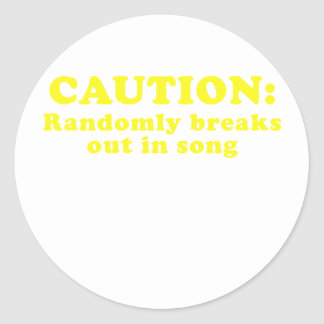 Caution Randomly Breaks Out in Song Round Sticker