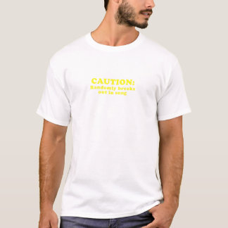 Caution Randomly Breaks Out in Song T-Shirt