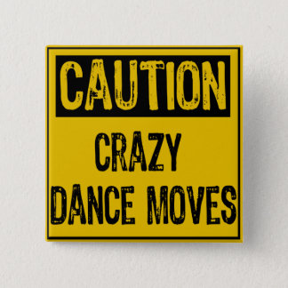 Caution Sign- Crazy Dance Moves Yellow/Black 15 Cm Square Badge