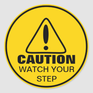 Caution Sign Watch Your Step Classic Round Sticker