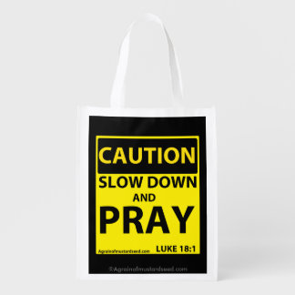 Caution Slow down and pray Market Tote