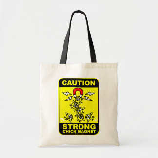 Caution! strong chick magnet budget tote bag