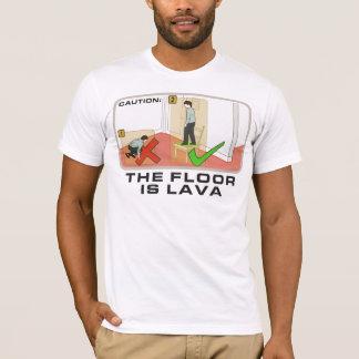 Caution: The Floor Is Lava T-Shirt