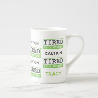 Caution: Tired as a Mother New Mom Gift Tea Cup