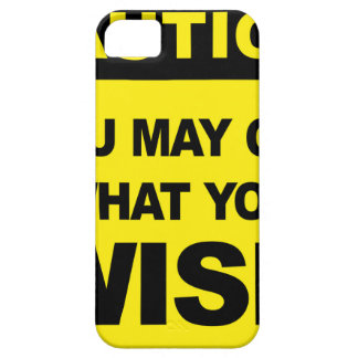 Caution, you may get what you wish will be iPhone 5 case