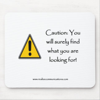 Caution You Will Surely Find MOUSE PAD