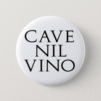 Cave Nil Vino 6 Cm Round Badge