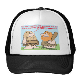 caveman invented grocery stores trucker hats