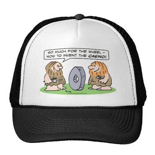 Cavemen invent wheel, then casino. trucker hat