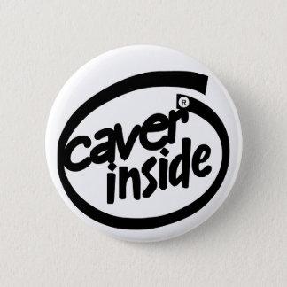 Caver inside 6 cm round badge