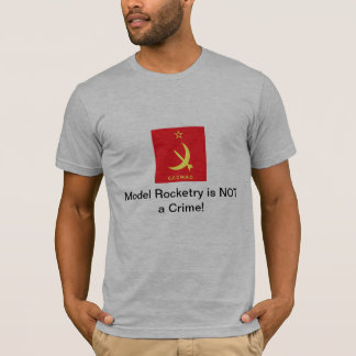 "CCCMRC ""Model Rocketry is NOT a Crime!"" T-Shirt"