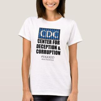 CDC Center Deception Corruption Activist Protest T-Shirt