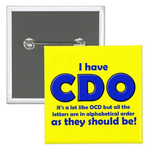 CDO OCD Funny Button Badge