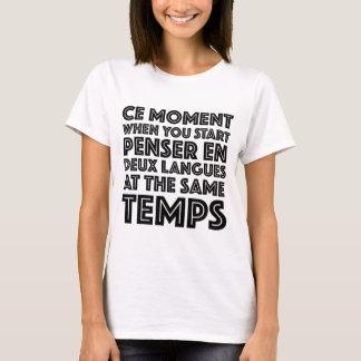 """""""Ce Moment When You Start"""" Drôle T-Shirt Français"""