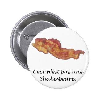 Ceci n est pas une Shakespeare Pinback Buttons