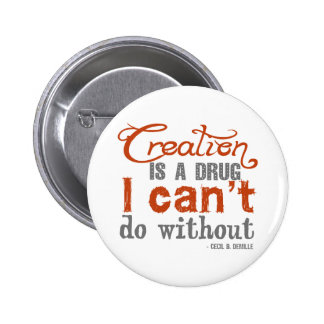 Cecil B DeMille Creation Quote Pin