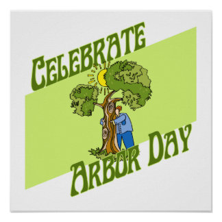 Celebrate Arbor Day Posters