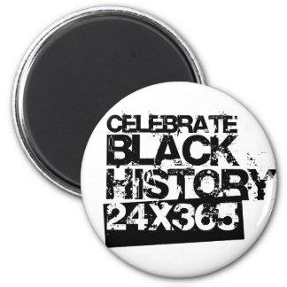 CELEBRATE BLACK HISTORY 24x365 6 Cm Round Magnet
