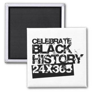 CELEBRATE BLACK HISTORY 24x365 Square Magnet