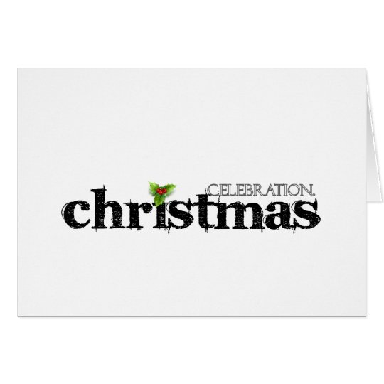 Celebrate - Cristmas. Card