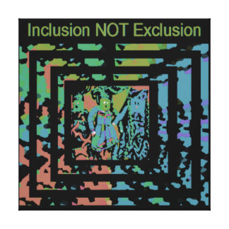 Celebrate Diversity - Inclusion-NOT-Exclusion Stretched Canvas Prints