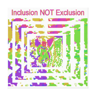 Celebrate Diversity - Inclusion-NOT-Exclusion Gallery Wrap Canvas