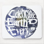 Celebrate Earth Day Every Day Mousepad