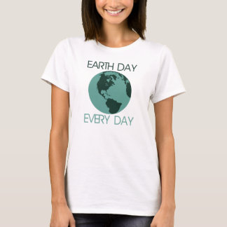 Celebrate earth day every day T-Shirt