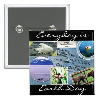 Celebrate Earth Day Everyday is Earth Day Buttons