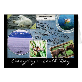 Celebrate Earth Day~ Everyday is Earth Day Greeting Card