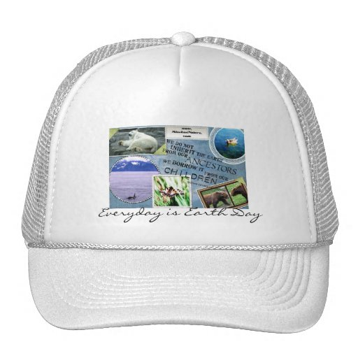 Celebrate Earth Day~ Everyday is Earth Day Trucker Hat