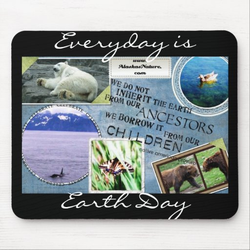 Celebrate Earth Day~ Everyday is Earth Day Mousepad